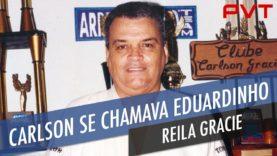 Reila Gracie explica por que Carlos mudou o nome de batismo de Carlson, que se chamava Eduardinho